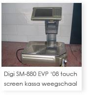 Digi SM-880 EVP '08 touch screen kassa weegschaal