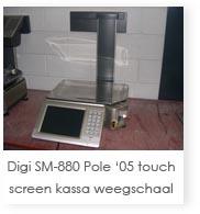 Digi SM-880 Pole '05 touch screen kassa weegschaal