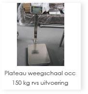 Plateau weegschaal occ 150 kg rvs uitvoering